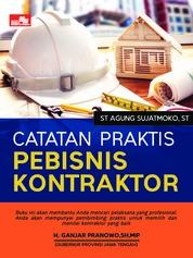 Cover Catatan Praktis Pebisnis Kontraktor oleh Stephanus Agung Sujatmoko