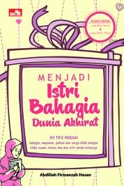 Cover Menjadi Istri Bahagia Dunia Akhirat oleh Abdillah F. Hasan