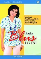 Cover Asyiknya Menjahit: Aneka Blus Favorit oleh Tatiana Vidi