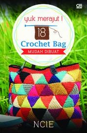 Cover Yuk Merajut 18 Crochet Bag Mudah Dibuat oleh Ncie
