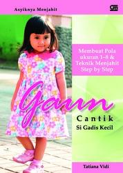Cover Asyiknya Menjahit: Gaun Cantik si Gadis Kecil oleh Tatiana Vidi