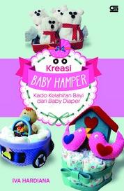 Cover Kreasi Baby Hamper: Kado Kelahiran Bayi dari Baby Diaper oleh Iva Hardiana