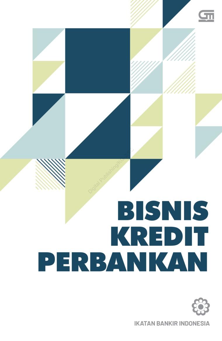 Buku Digital Bisnis Kredit Perbankan (Cover Baru) oleh Ikatan Bankir Indonesia