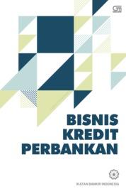 Cover Bisnis Kredit Perbankan (Cover Baru) oleh Ikatan Bankir Indonesia