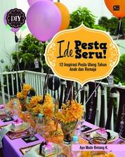 Cover Ide Pesta Seru! 12 Inspirasi Pesta Ulang Tahun Anak & Remaja oleh Ayu Made Bintang