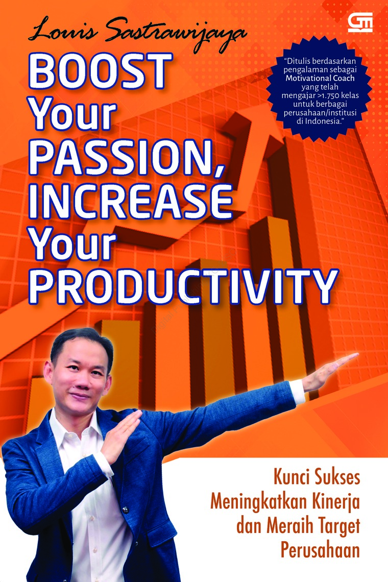 Buku Digital Boost Your Passion, Increase Your Productivity oleh Louis Sastrawijaya