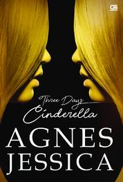 Cover Three Days Cinderella oleh Agnes Jessica