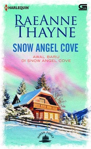 Cover Harlequin: Haven Point#1: Awal Baru di Snow Angel Cove (Snow Angel Cove) oleh Rae Anne Thayne