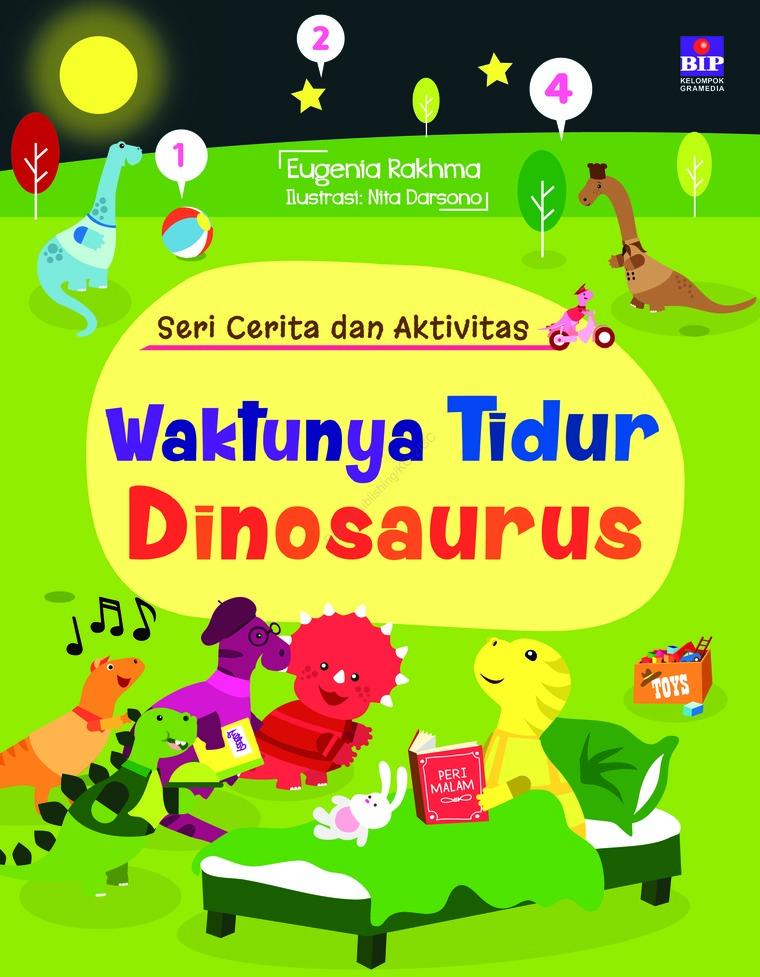 Buku Digital Seri Cerita Dan Aktivitas : Waktunya Tidur Dinosaurus oleh Eugenia Rachma