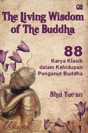 Cover The Living Wisdom of the Buddha oleh Shui Yuean