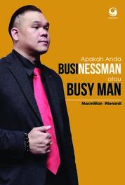 Cover Apakah Anda Seorang Busy-Man Atau Businessman? oleh Wienardi Njoto