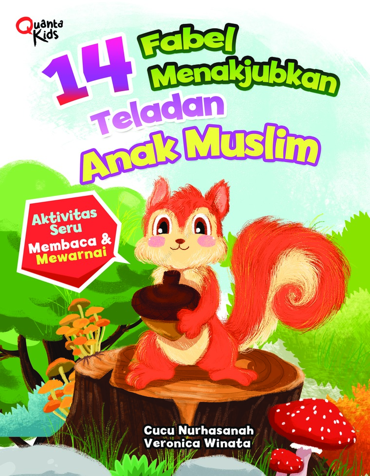Buku Digital 14 Fabel Menakjubkan Teladan Anak Muslim oleh Cucu Nurhasanah dan Veronica Winata