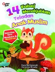Cover 14 Fabel Menakjubkan Teladan Anak Muslim oleh Cucu Nurhasanah dan Veronica Winata