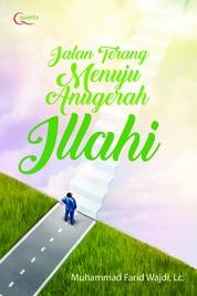 Cover Jalan Terang Menuju Anugerah Ilahi oleh Muhammad Farid Wajdi, Lc