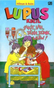 Lupus Kecil: Sakit, Lah, Dekh, Donk, Weew! by Hilman Hariwijaya & Boim Lebon Cover