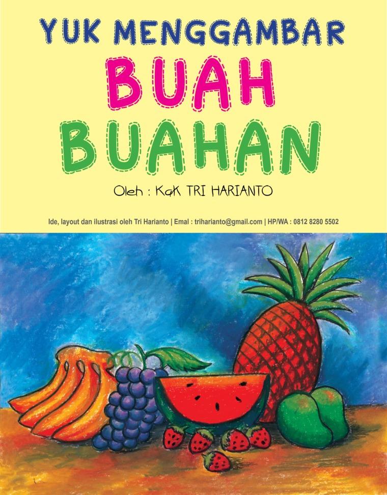 Buku Digital YUK MENGGAMBAR BUAH-BUAHAN oleh Tri Harianto