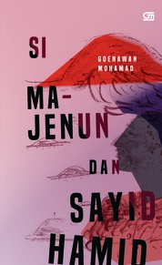 Si Majenun & Sayid Hamid by Goenawan Mohamad Cover