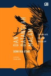 Cover Dan Datanglah Malam oleh Dewi Ria Utari
