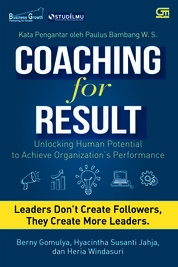 Cover Coaching for Result:Unlocking human potential to achieve organization's performance oleh Bernie Gomulya, Hyacintha Susanti, Heria Windasuri