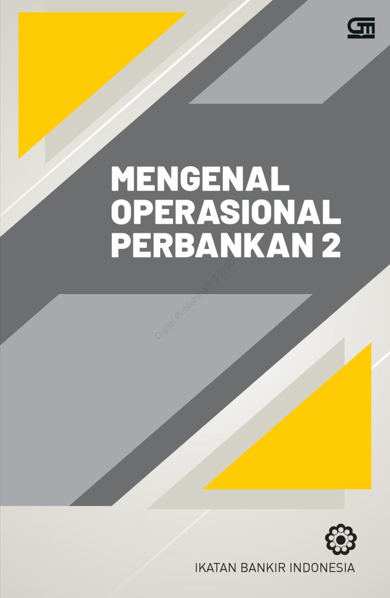 Buku Digital Mengenal Operasional Perbankan 2 (CU Cover Baru) oleh Ikatan Bankir Indonesia