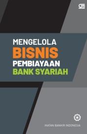 Cover Mengelola Bisnis Pembiayaan Bank Syariah (CU Cover Baru) oleh Ikatan Bankir Indonesia