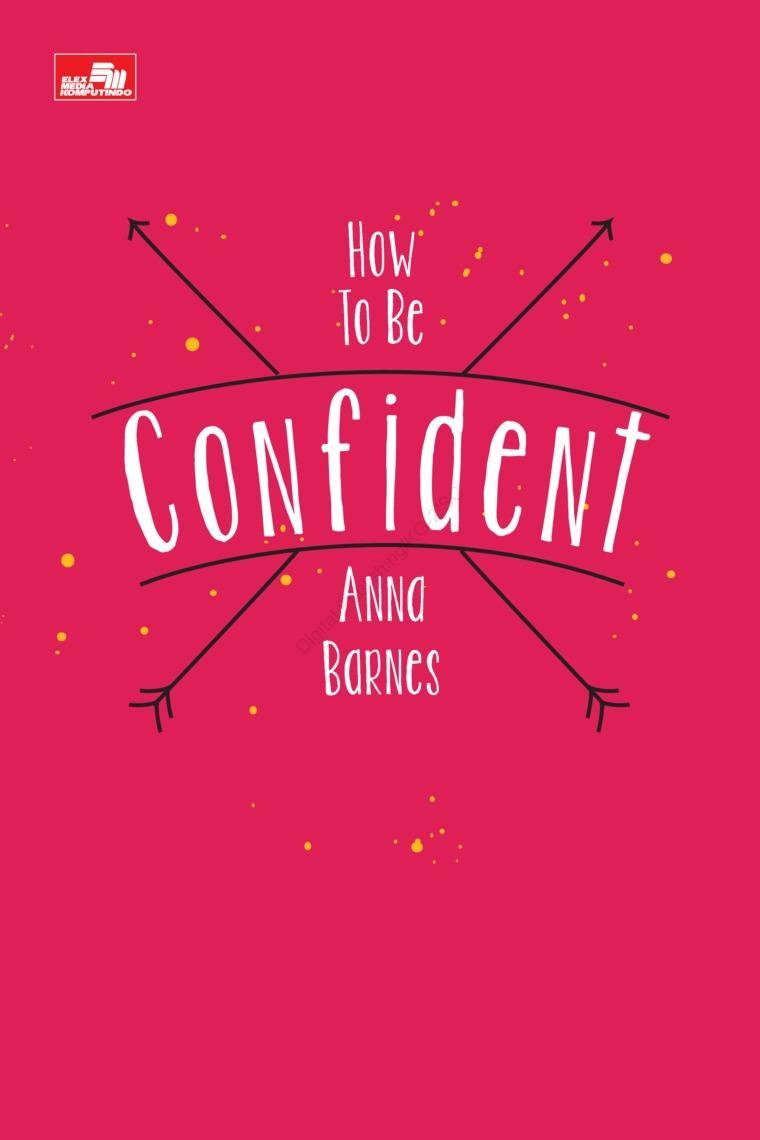 Buku Digital How to Be Confident oleh Anna Barnes