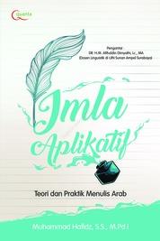 Cover Imla Aplikatif: Teori dan Praktik Menulis Bahasa Arab oleh Muhammad Hafidz, S.S., M.Pd.I