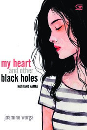 Cover Hati yang Hampa (My Heart and Other Black Holes) oleh Jasmine Warga