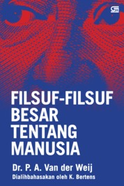 Filsuf-Filsuf Besar Tentang Manusia by K. Bartens Cover