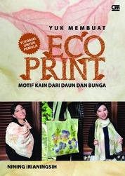 Cover Yuk Membuat ECO PRINT Motif kain dari daun dan bunga oleh Nining Irianingsih