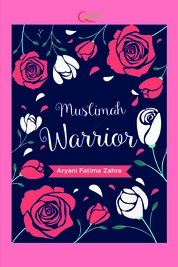 Muslimah Warrior by Aryani Fatima Zahra Cover