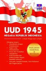UUD 1945 Lengkap Dengan Pahlawan Nasional & Revolusi by Tim Redaksi BIP Cover