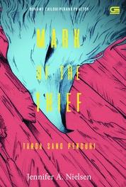 Cover Tanda Sang Pencuri (Mark of the Thief) oleh Jennifer A. Nielsen