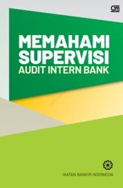Cover Memahami Supervisi Audit Intern Bank (Cover Baru) oleh Ikatan Bankir Indonesia