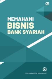 Cover Memahami Bisnis Bank Syariah (Cover Baru) oleh Ikatan Bankir Indonesia