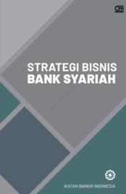 Cover Strategi Bisnis Bank Syariah (Cover Baru) oleh Ikatan Bankir Indonesia