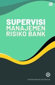 Cover Supervisi Manajemen Risiko Bank (Cover Baru) oleh Ikatan Bankir Indonesia