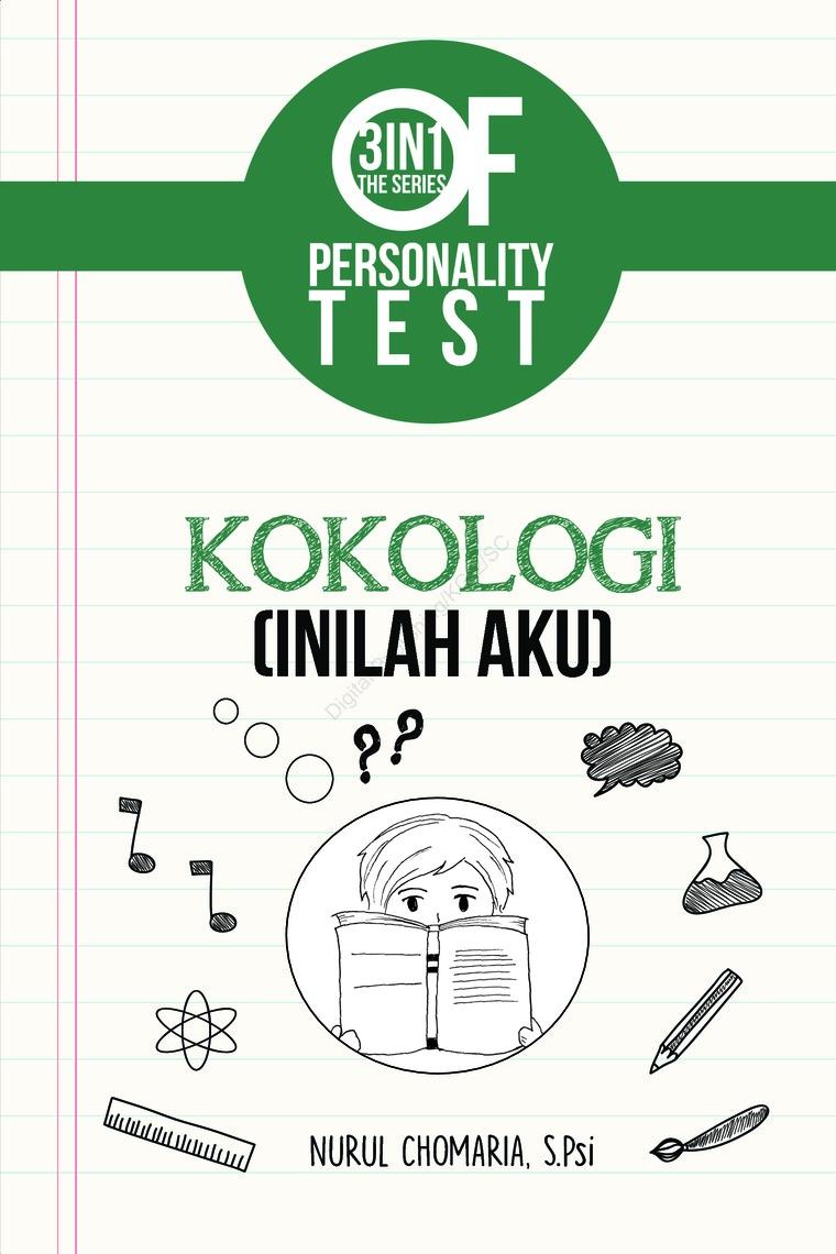 Buku Digital 3 IN 1 The Series Of Personality Test : Kokologi (inilah Aku) oleh Nurul Chomaria, S. PSi