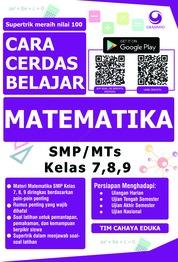 Cover Cara Cerdas Belajar Matematika SMP/MTs Kelas 7, 8, 9 oleh Tim Cahaya eduka