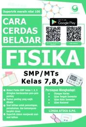Cara Cerdas Belajar Fisika SMP/MTs Kelas 7, 8, 9 by Linda Antika, S.Pd. Cover