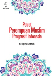 Cover Potret Perempuan Muslim Progresif Indonesia oleh Neng Dara Affiah