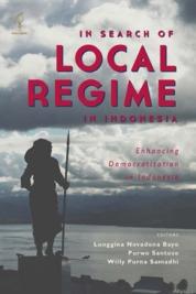 In Search of Local Regime In Indonesia by Longgina Novadona Bayo Cover