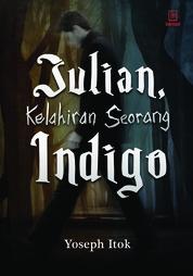Cover Julian: Kelahiran sang Indigo oleh Yoseph Itok
