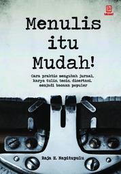 Menulis Itu Mudah by Raja H. Napitupulu Cover