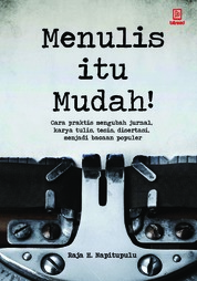 Cover Menulis Itu Mudah oleh Raja H. Napitupulu