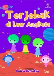 Cover Terjebak di Luar Angkasa oleh Isaura Catraliya Armani