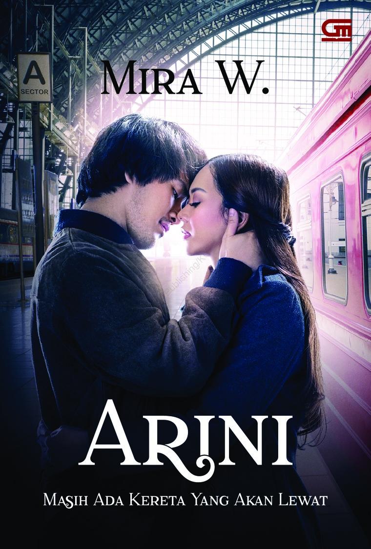 Buku Digital Arini, Masih Ada Kereta yang Akan Lewat *Film akan tayang di Bioskop, 5 April 2018 oleh Mira W