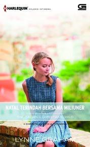 Harlequin Koleksi Istimewa: Natal Terindah Bersama Miliuner (The Italian's Christmas Child) by Lynne Graham Cover