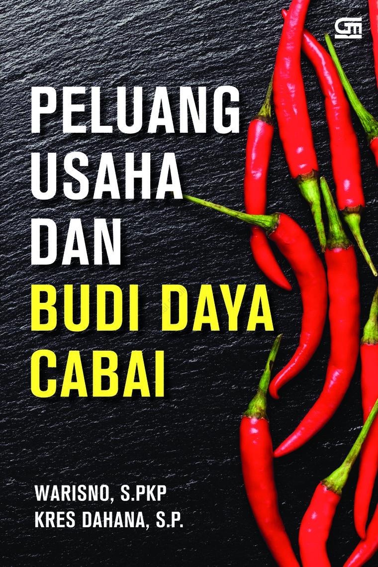 Buku Digital Peluang Usaha dan Budi Daya Cabai (cetak ulang) oleh Warisno, S.PKP & Kres Dahana, SP
