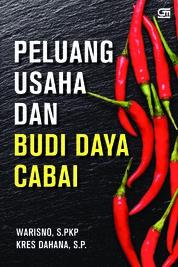 Cover Peluang Usaha dan Budi Daya Cabai (cetak ulang) oleh Warisno, S.PKP & Kres Dahana, SP